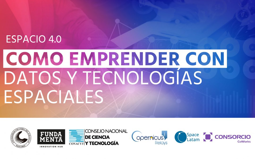 Conferencia sobre emprendedurismo con Tecnologías y Datos Especiales fue declarada de interés científico por el CONACYT